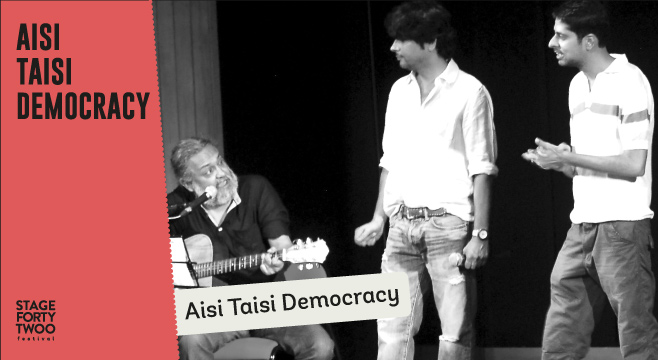 Book Tickets To Aisi Taisi Democracy